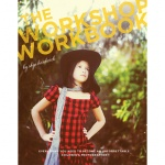 The Workshop Workbook by Skye Hardwick. 200 Pages + 39 Bonus Business Forms & Cropping Guide {Save 85%}